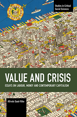 Cover of the book 'Value and Crisis: essays on labour, money and contemporary capitalism' by Alfredo Saad-Filho featuring illustration of birds-eye view of New York City